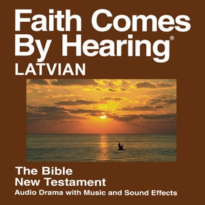 "Faith Comes by Hearing ""Latvian"""